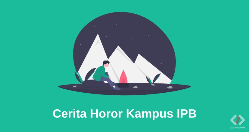 Cerita Horor Hantu Kampus IPB