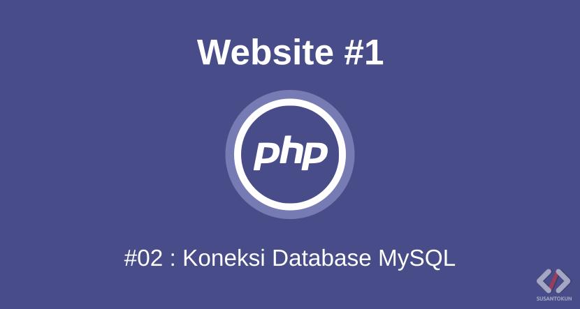 Cara Koneksi Website PHP Dengan Database MySQL
