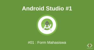 Cara Membuat Form Mahasiswa di Android Studio