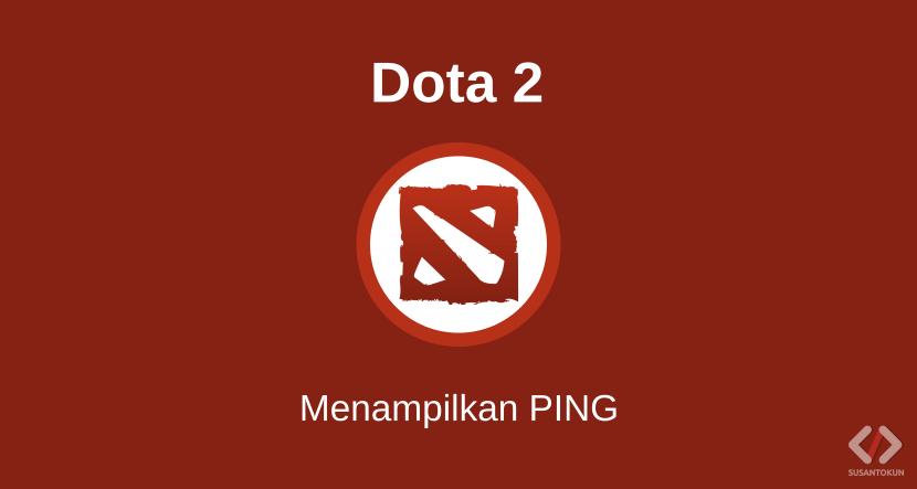 Cara Menampilkan PING di Dota 2