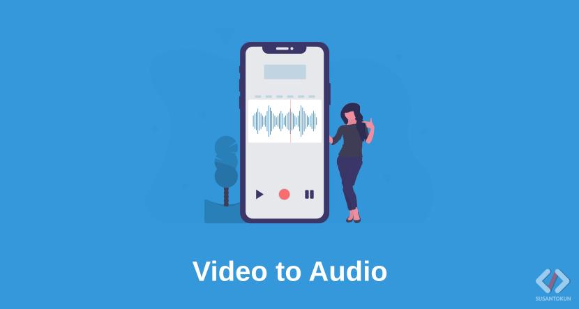 Cara Mengambil Audio dari Video