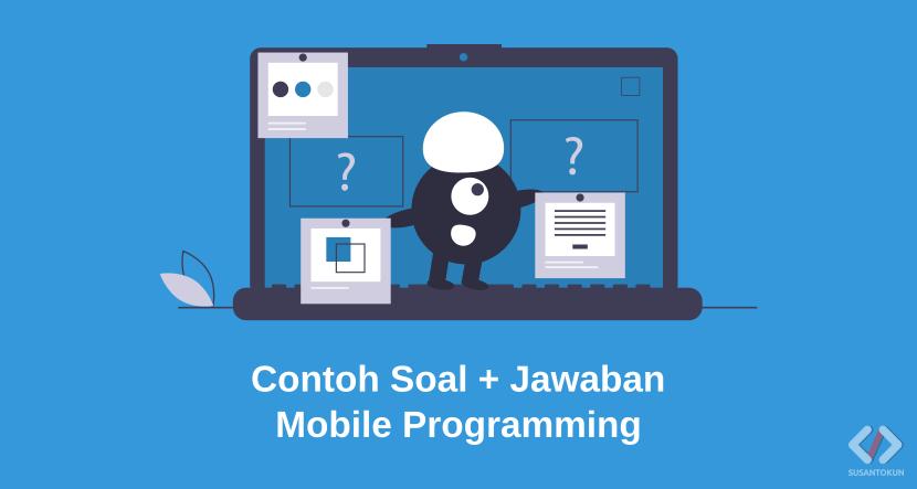 Contoh soal dan jawaban mobile programming