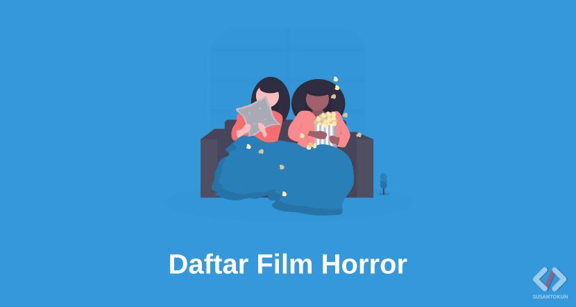 Daftar Film Horor Yang Wajib Ditonton!