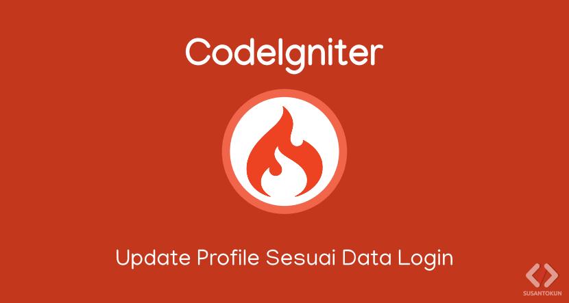 Cara Update Profile Sesuai Data yang Login di CodeIgniter