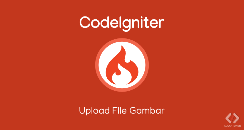 Cara Upload File Gambar di CodeIgniter