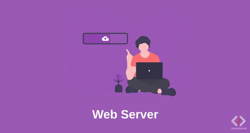 Pengertian dan Cara Kerja Web Server