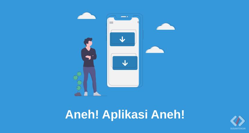 Aplikasi Aneh Tapi Paling Banyak Di Download