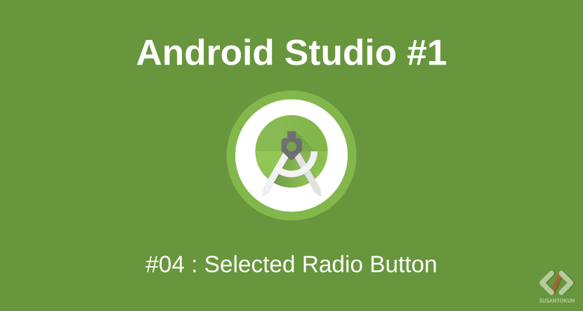 Cara Membuat Selected Pada Radio Button di Android Studio