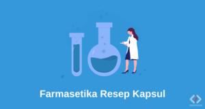 Laporan Praktikum Farmasetika Resep Kapsul