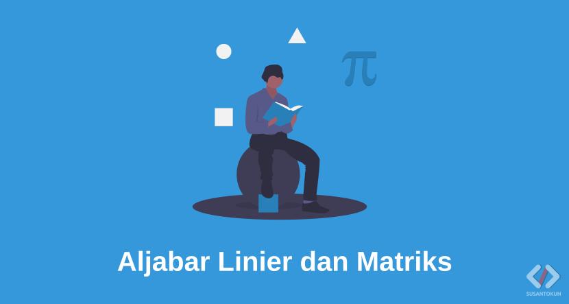 Materi Aljabar Linier dan Matriks Lengkap