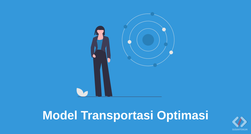 Model dan Contoh Soal Transportasi Optimasi