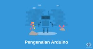 Pengenalan Arduino Lengkap