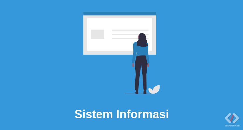 Pengertian dan Tujuan Sistem Informasi