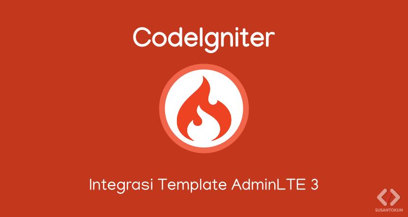 Cara Integrasi Template AdminLTE 3 Alpha dengan Codeigniter