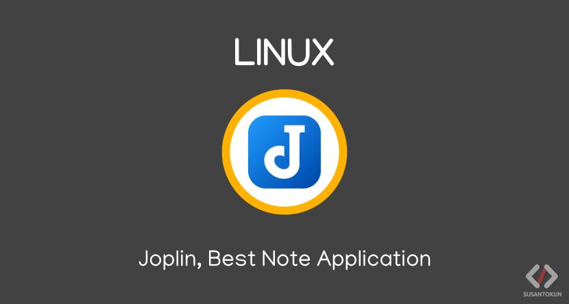 Joplin, Aplikasi Pencatat Terbaik di Linux