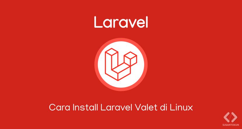 Cara Install Laravel Valet di Linux