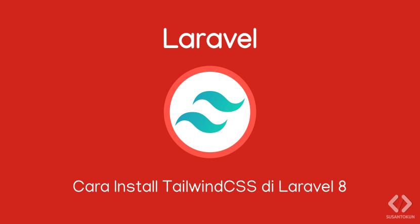Cara Install TailwindCSS di Laravel 8