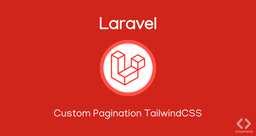 Cara Membuat Pagination TailwindCSS di Laravel