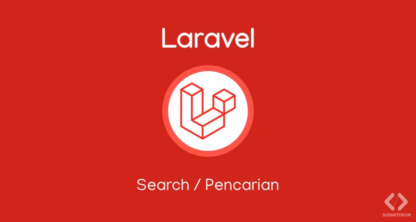 Cara Membuat Pencarian di Laravel 8