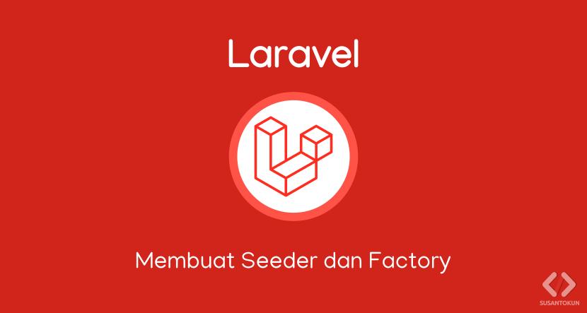 Cara Membuat Seeder Factory di Laravel 8