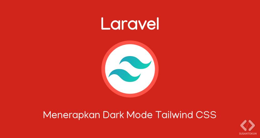 Menerapkan Dark Mode Tailwind di Laravel